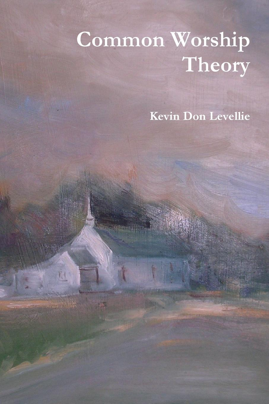 Kevin Don Levellie Common Worship Theory цена