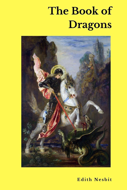 Edith Nesbit The Book of Dragons raffel r ред the signet classic book of american short stories