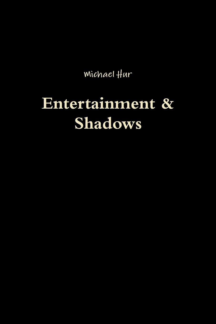 Michael Hur Entertainment . Shadows example playing in the shadows