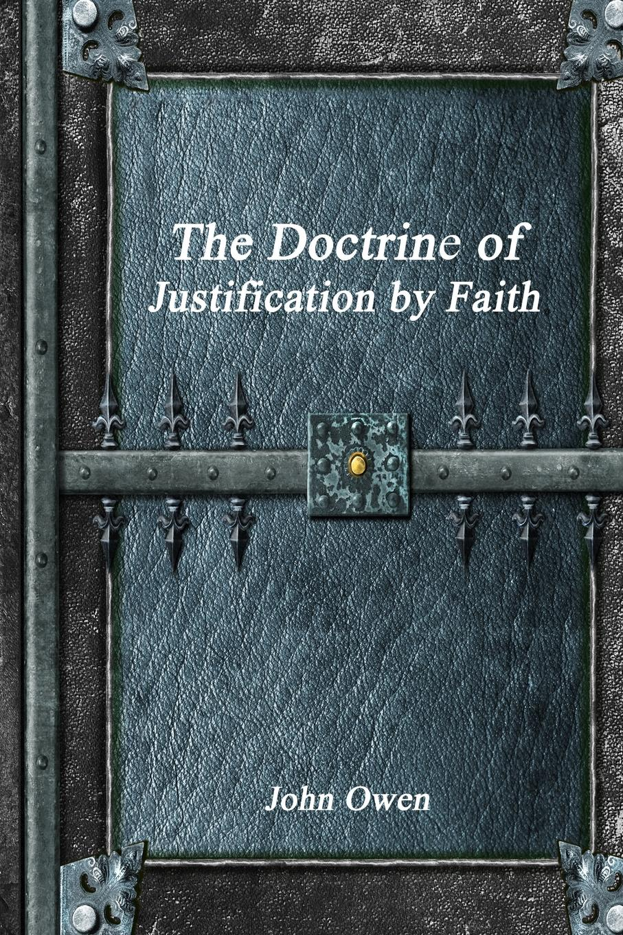 John Owen The Doctrine of Justification by Faith steve clarke the justification of religious violence