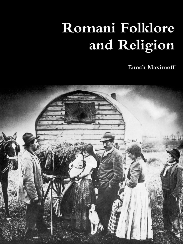 Enoch Maximoff Romani Folklore and Religion romani exclusion in france
