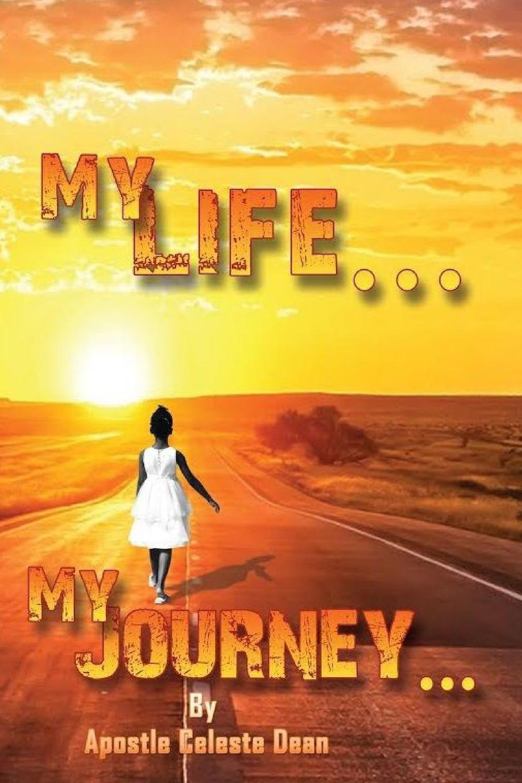 Celeste Dean My Life..... My Journey..... my american journey
