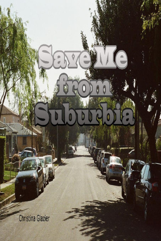 Christina Glazier Save Me from Suburbia