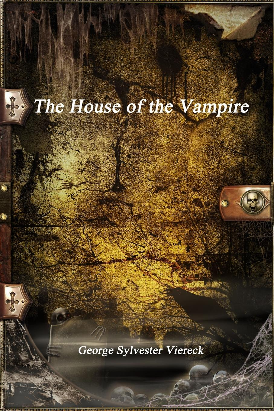 George Sylvester Viereck The House of the Vampire j d pope hallow a vampire hunters story