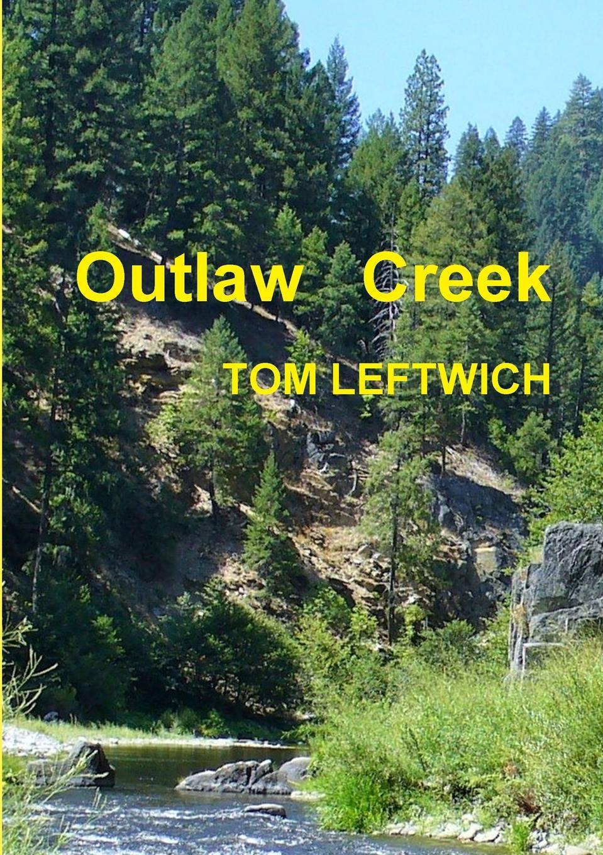 TOM LEFTWICH Outlaw Creek elisabeth hobbes the saxon outlaw s revenge