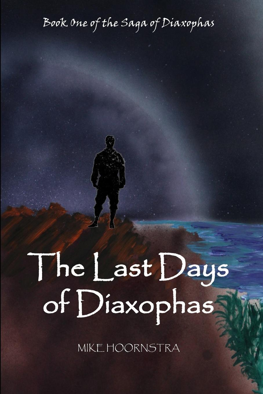 Mike Hoornstra The Last Days of Diaxophas