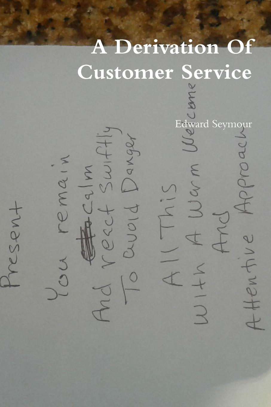 Edward Seymour A Derivation Of Customer Service andrew frawley igniting customer connections fire up your company s growth by multiplying customer experience and engagement