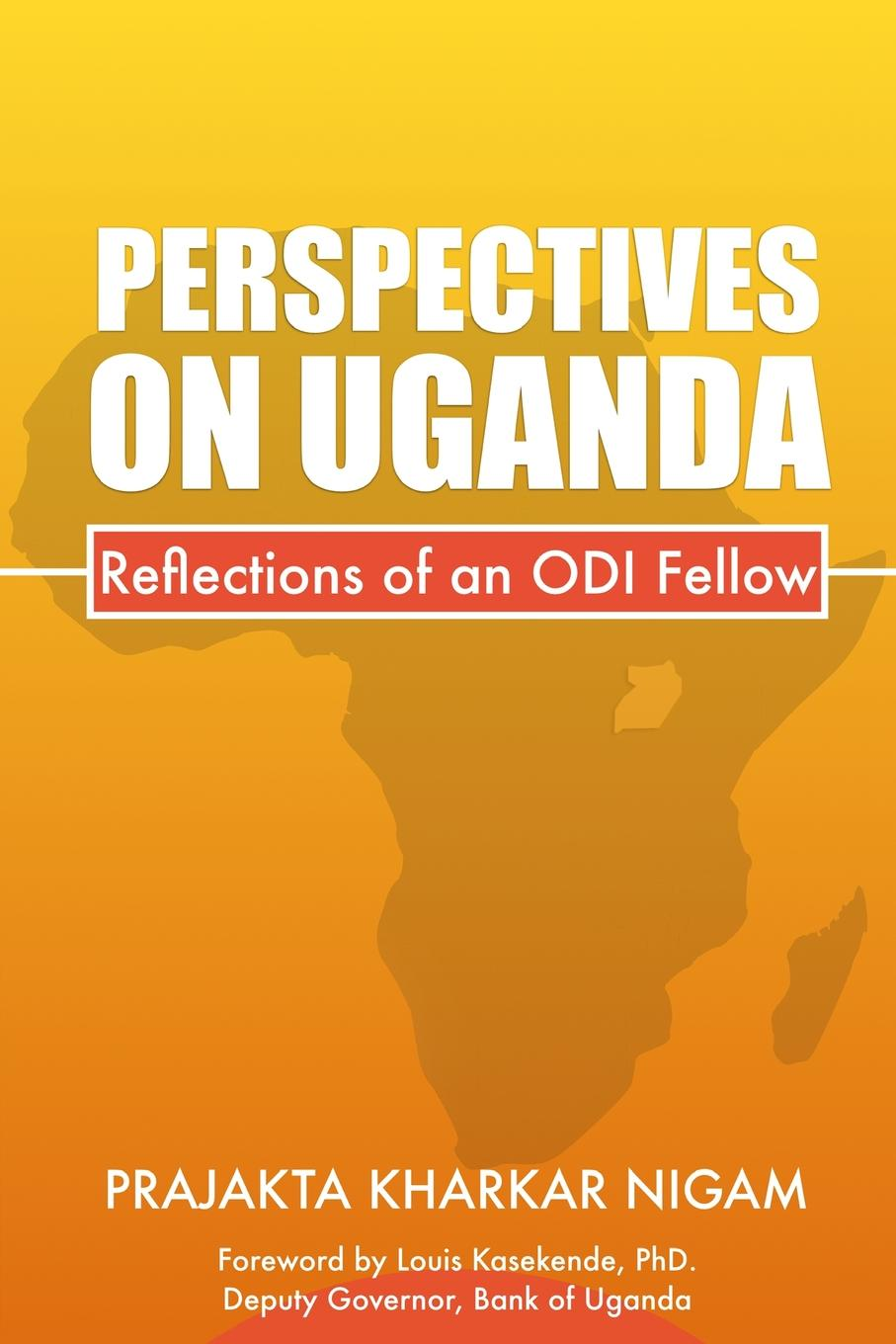 Prajakta Kharkar Nigam Perspectives On Uganda. Reflections of an Odi Fellow недорго, оригинальная цена