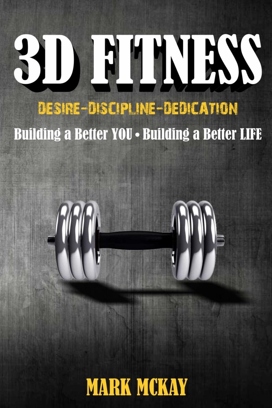 Mark McKay 3D Fitness michael burchell no excuses how you can turn any workplace into a great one