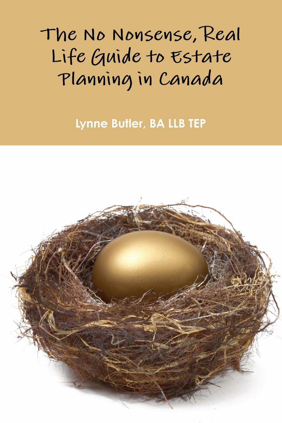 BA LLB TEP Lynne Butler No nonsense, real life guide to estate planning in Canada william streng p estate planning