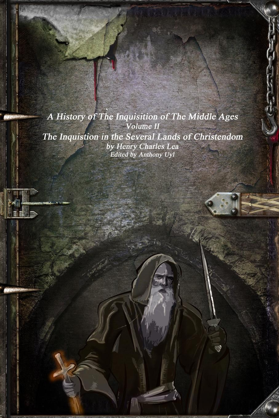 Henry Charles Lea A History of The Inquisition of The Middle Ages. The Inquistion in the Several Lands of Christendom dominion of god – christendom and apocalypse in the middle ages