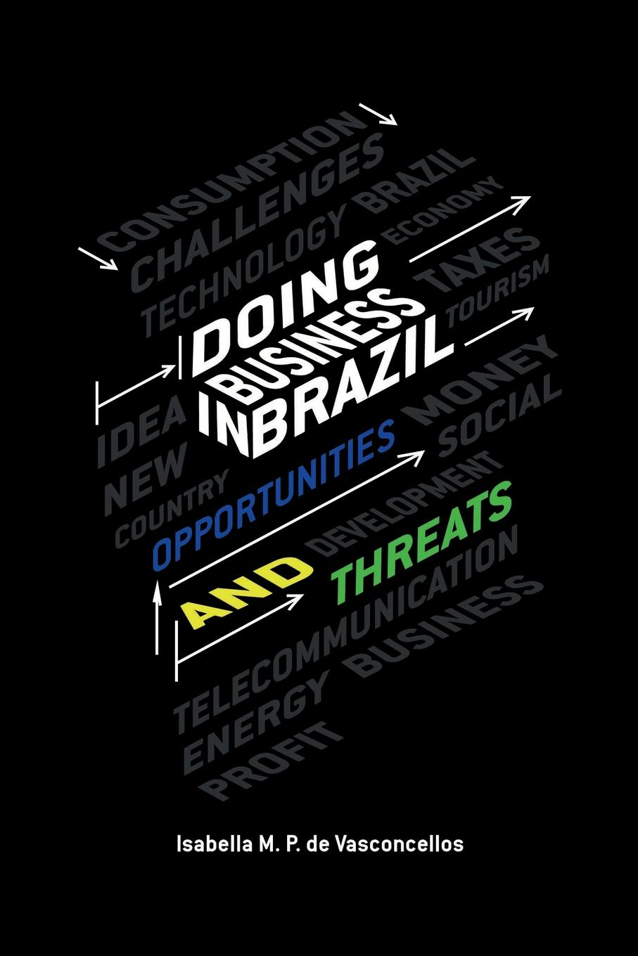 DOING BUSINESS IN BRAZIL OPPORTUNITIES AND THREATS Brazil represents a consumer market of 210 million people, a great...
