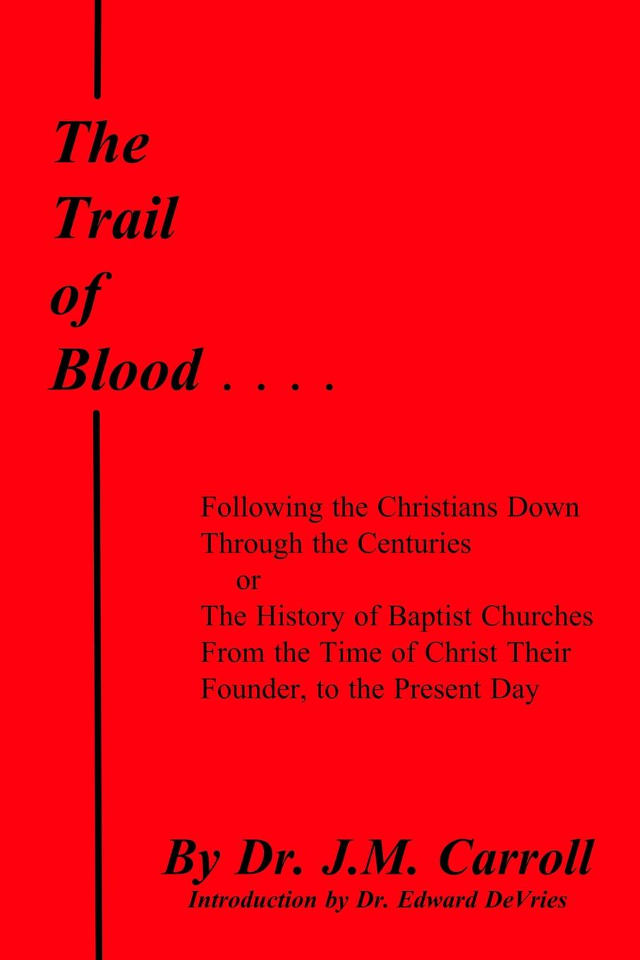 Edward DeVries, J. M. Carroll The Trail of Blood средство жидкий ключ fill inn с дисульфидом молибдена 140мл аэрозоль