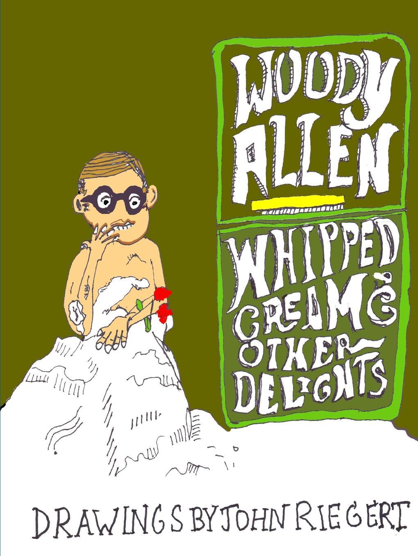 цены на John Riegert Woody Allen and Whipped Cream and Other Delights  в интернет-магазинах