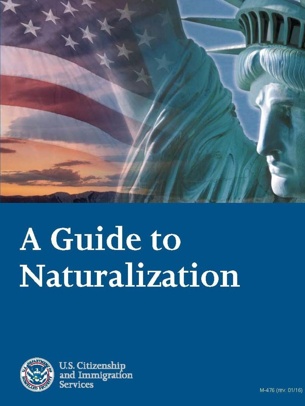 U.S. Citizenship and Immigratio (USCIS) A Guide to Naturalization joe ungemah misplaced talent a guide to better people decisions