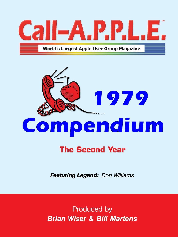 Bill Martens, Brian Wiser Call-A.P.P.L.E. Magazine . 1979 Compendium