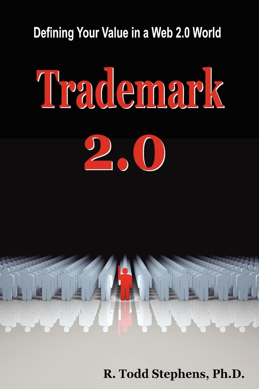 Trademark 2.0. Defining Your Value in the Web 2.0 World This book will discuss several dimensions of building a personal...