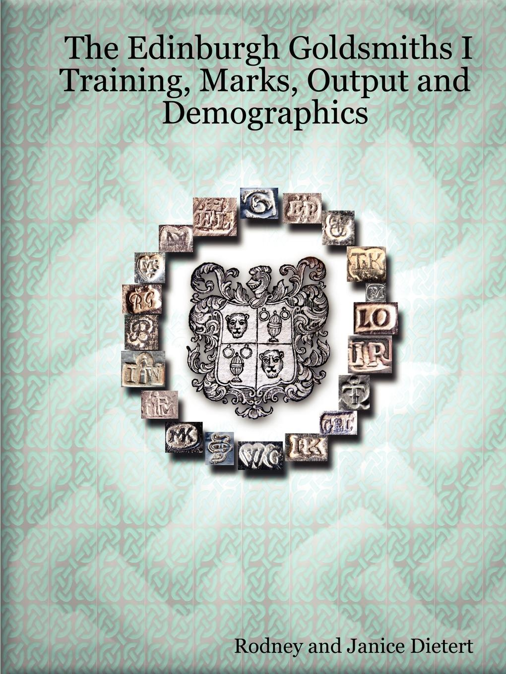 Janice Dietert, Rodney Dietert The Edinburgh Goldsmiths I. Training, Marks, Output and Demographics скульптура в произведениях золотого и серебряного дела the sculpture in the gold and silver craftsmen works набор из 22 открыток