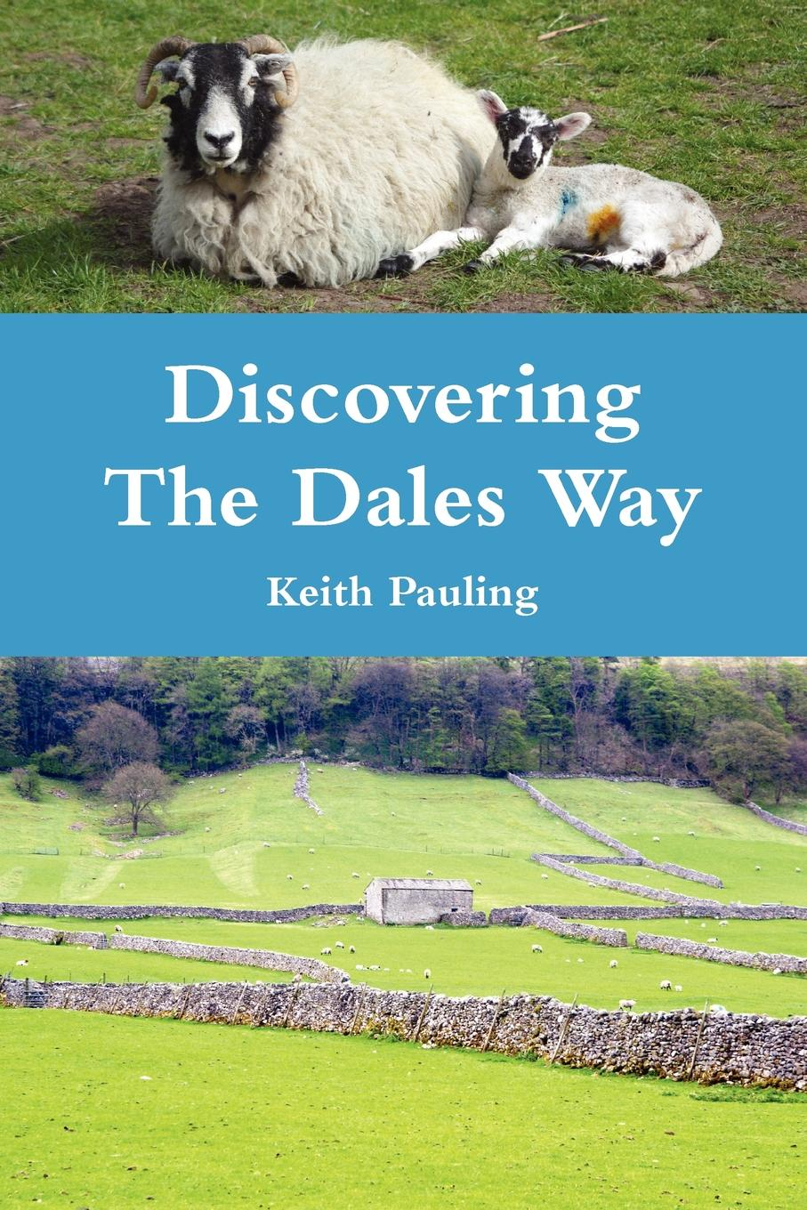 Keith Pauling Discovering The Dales Way