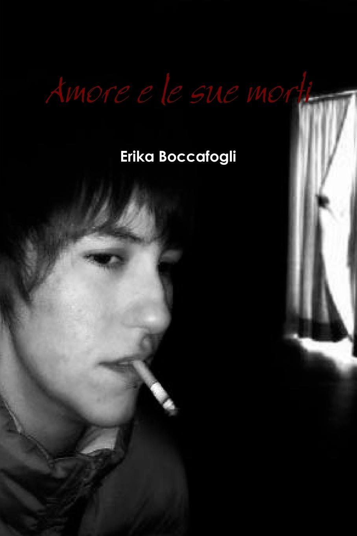 Erika Boccafogli Amore e le sue morti
