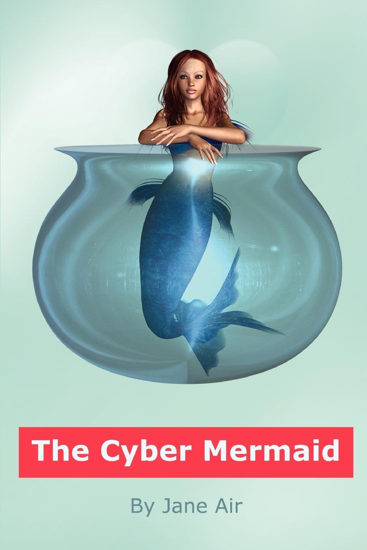 Jane Air The Cyber Mermaid jd mcpherson jd mcpherson let the good times roll