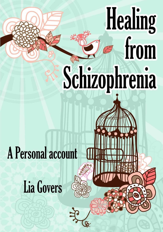 Lia Govers Healing From Schizophrenia reconceiving schizophrenia