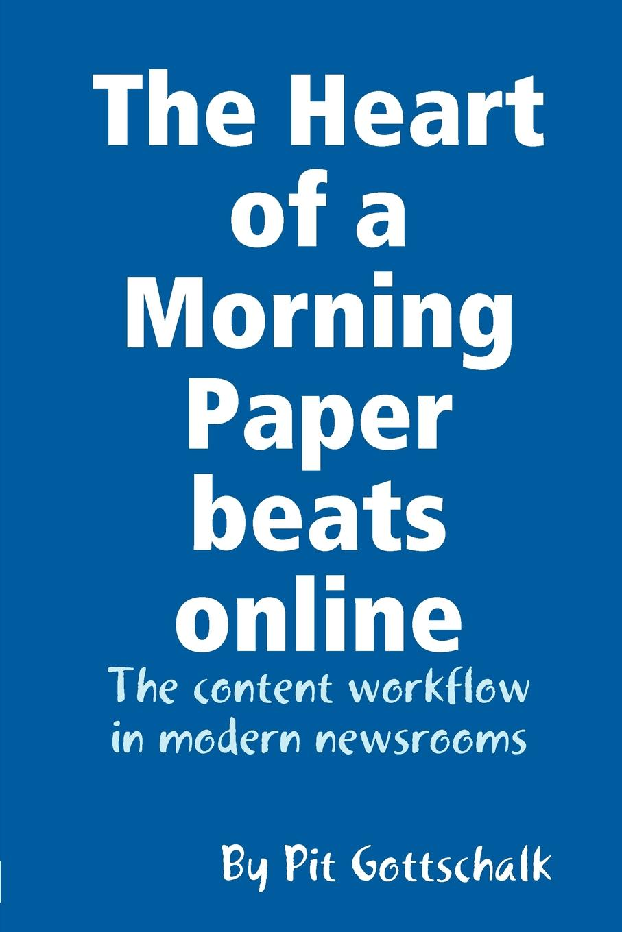 The Heart of a Morning Paper beats online If online journalism becomes an integral part of the daily routine...
