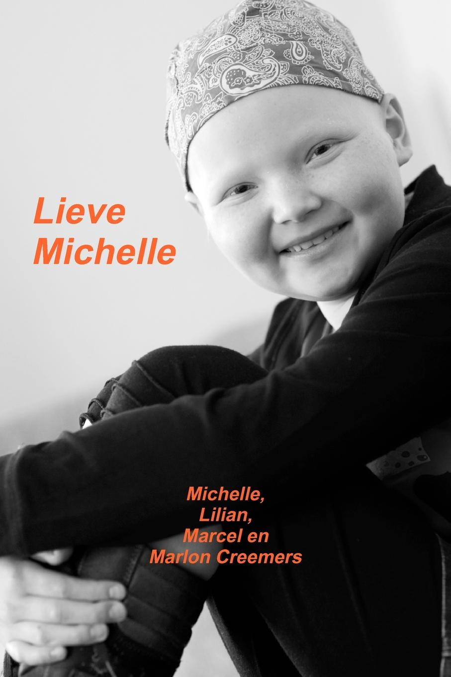 Michelle Creemers, Lilian Creemers, Marcel &. Marton Creemers Lieve Michelle michelle celmer out of sight
