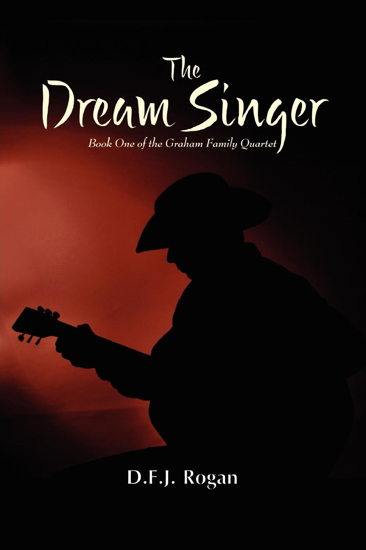 D.F.J. Rogan The Dream Singer rogan c lifeboat