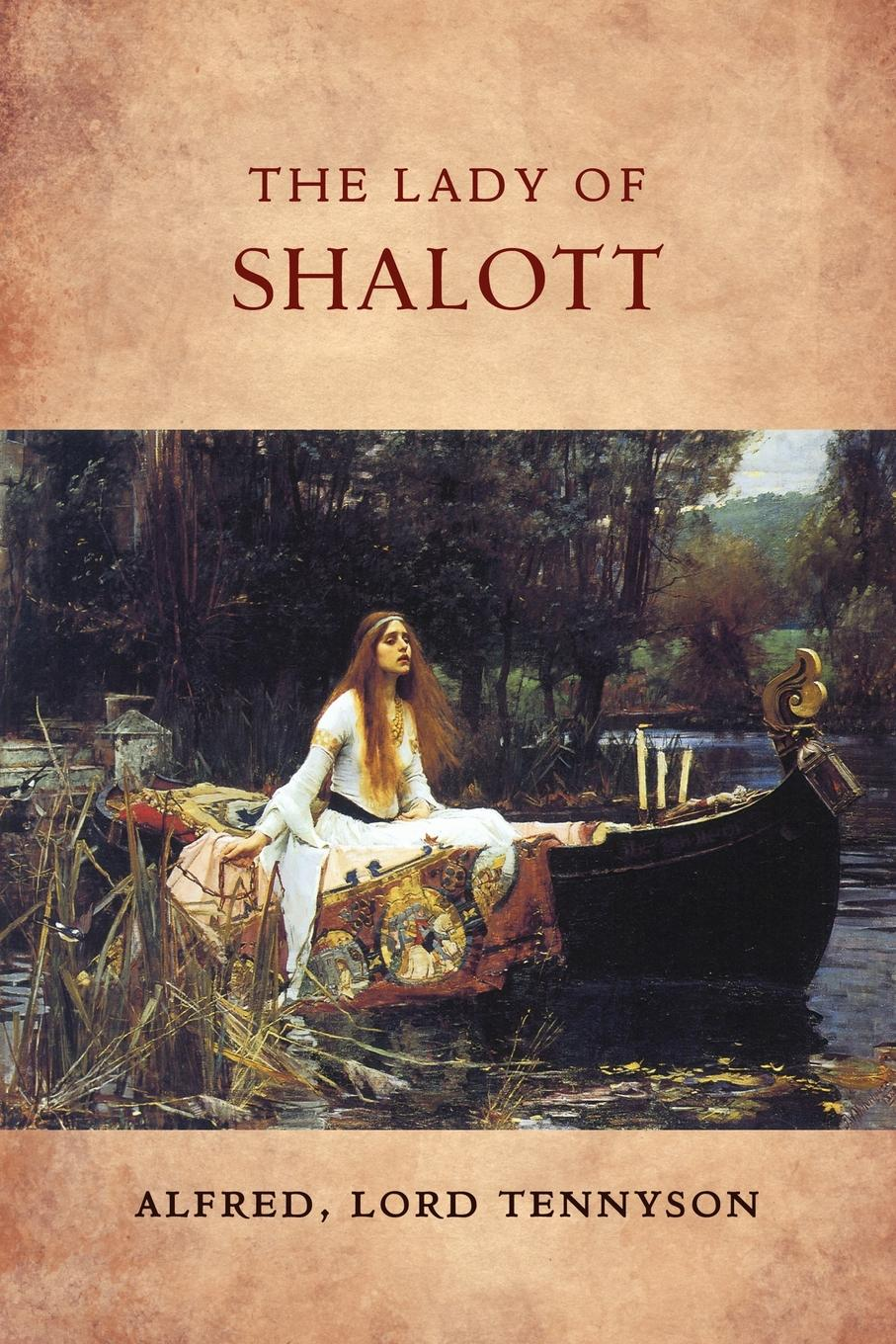 Alfred Lord Tennyson, Keith Seddon, Jocelyn Almond The Lady of Shalott alfred tennyson the lady of shalott