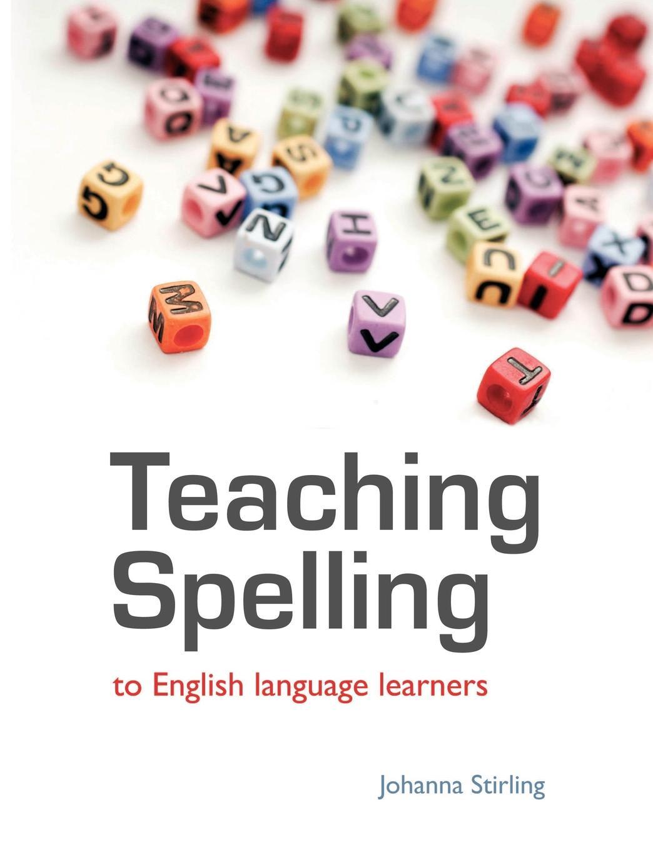 Johanna Stirling Teaching Spelling to English Language Learners muslim speak in english language teaching