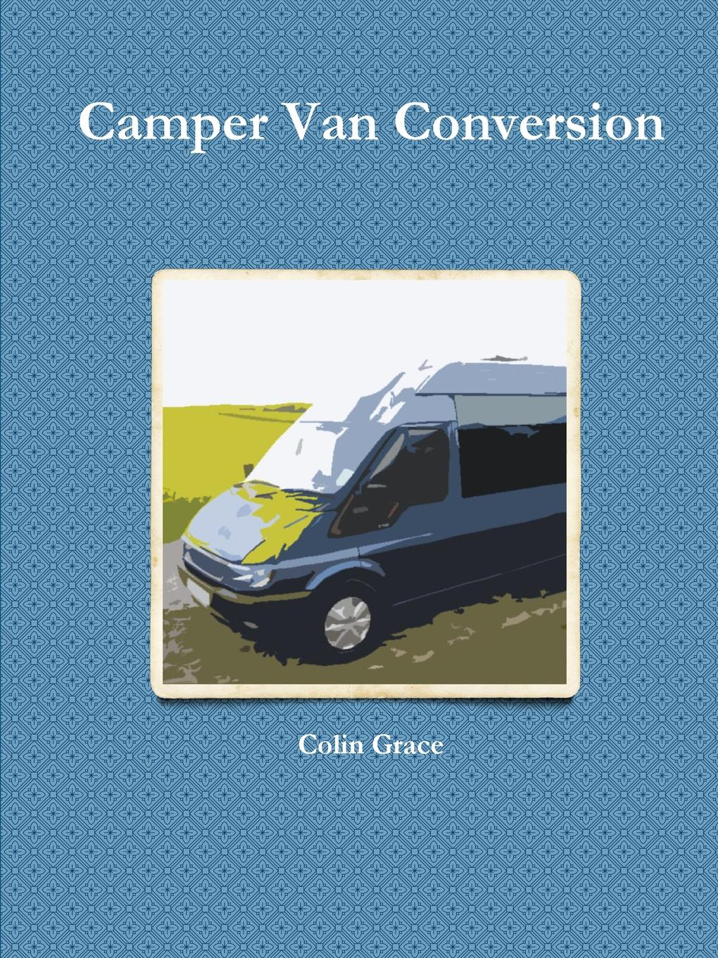Colin Grace Camper Van Conversion michael burchell no excuses how you can turn any workplace into a great one