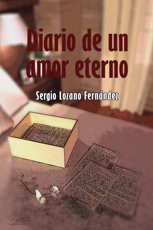 Sergio Lozano Fernandez Diario de Un Amor Eterno carles brunet una ilusi n con carles