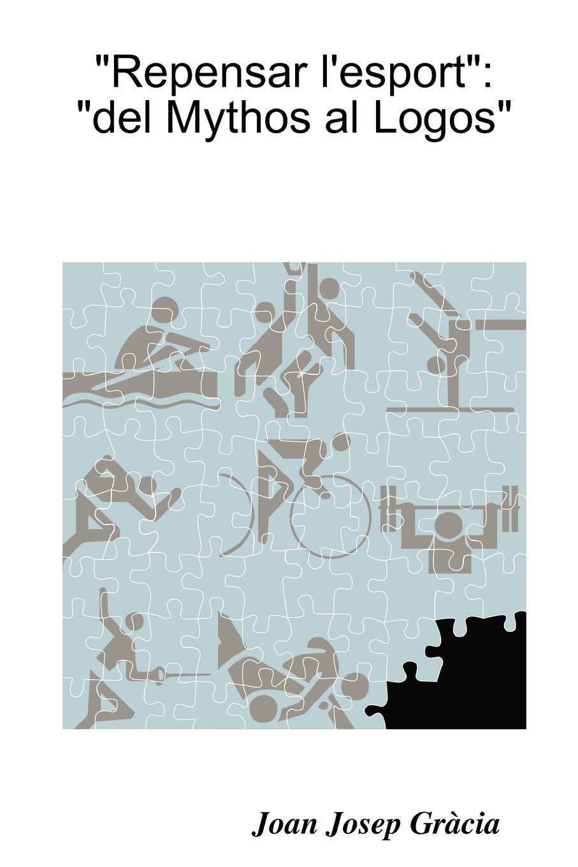 Juan Gracia Repensar L.Esport. del Mythos Al Logos juan de valdés ziento i diez consideraziones leidas i explicadas hazia el ano de 1538 i 1539 classic reprint