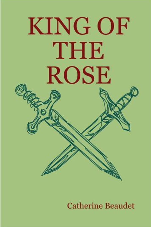 где купить Catherine Beaudet King of the Rose - paperback по лучшей цене