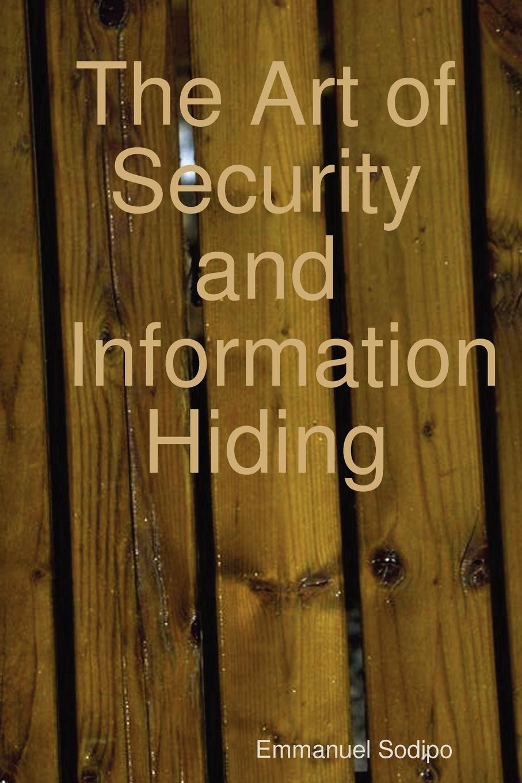 Emmanuel Sodipo The Art of Security and Information Hiding недорго, оригинальная цена