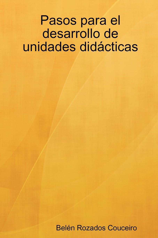 Beln Rozados Couceiro, Belen Rozados Couceiro Pasos Para El Desarrollo de Unidades Didacticas цены