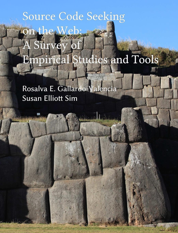 Rosalva E. Gallardo-Valencia, Susan Elliott Sim Source Code Seeking on the Web. A Survey of Empirical Studies and Tools the success of open source