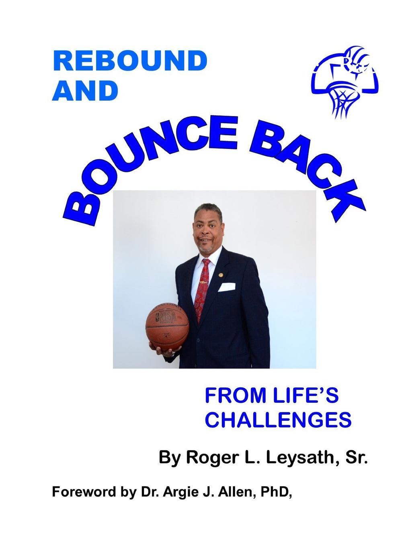 лучшая цена Sr. Roger L. Leysath Rebound and Bounce Back
