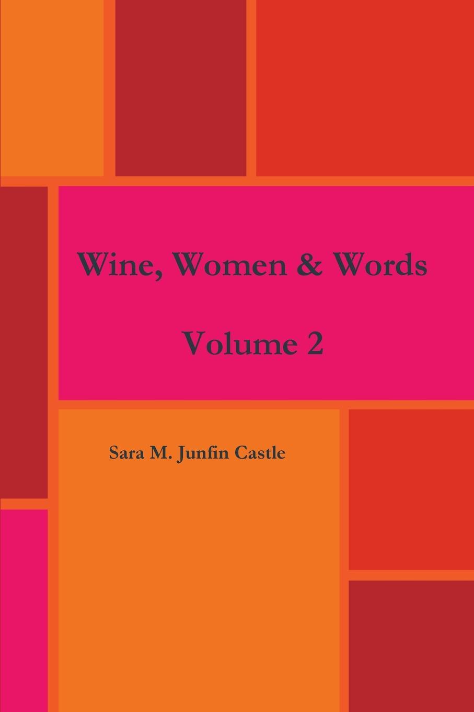 Sara M. Junfin Castle Wine, Women . Words Volume 2 декор rondine group metalwood musk wine mix 15x61