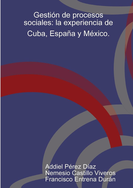 Nemesio Castillo, Addiel Pérez Gestion de procesos sociales. la experiencia de Cuba, Espana y Mexico. rodríguez pérez miguel alberto paralisis vocal valoracion y rehabilitacion