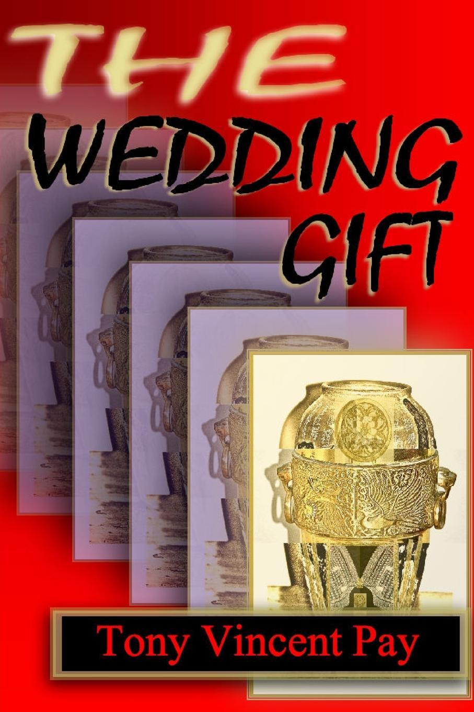Tony Pay The Wedding Gift gift experiences