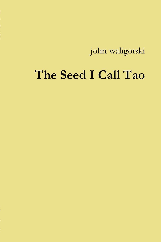 john waligorski The Seed I Call Tao connect 2 teacher s book