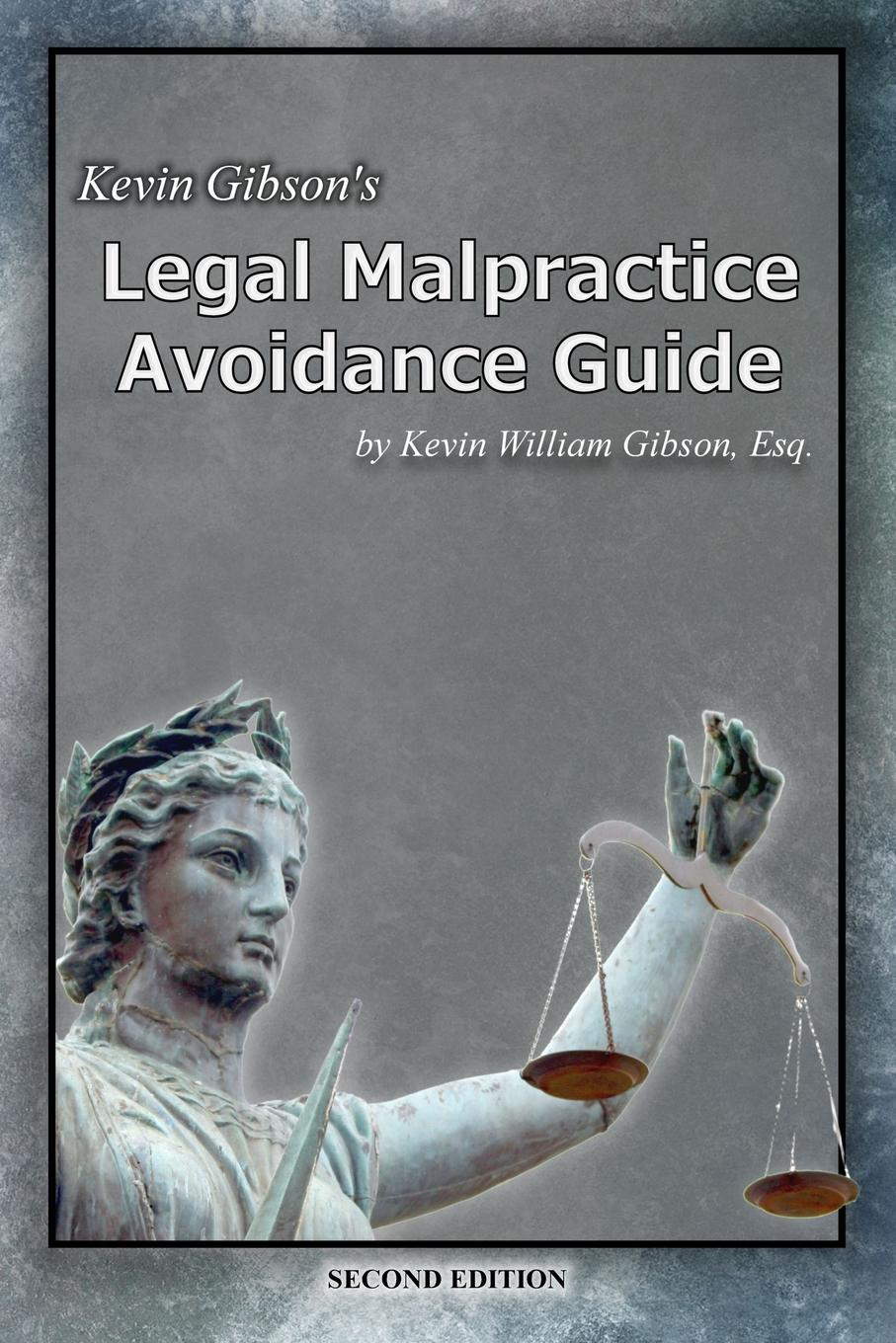 Kevin Gibson Kevin Gibson.s Legal Malpractice Avoidance Guide kevin beaver hacking for dummies