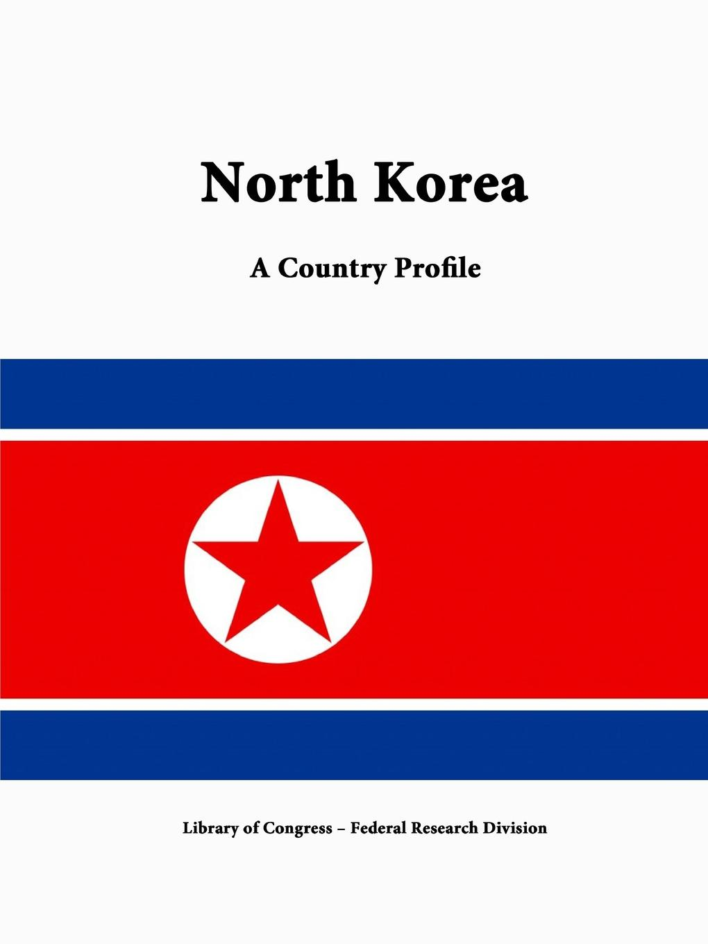 Library of Congress, Federal Research Division North Korea. A Country Profile k day day s page 1 page 3