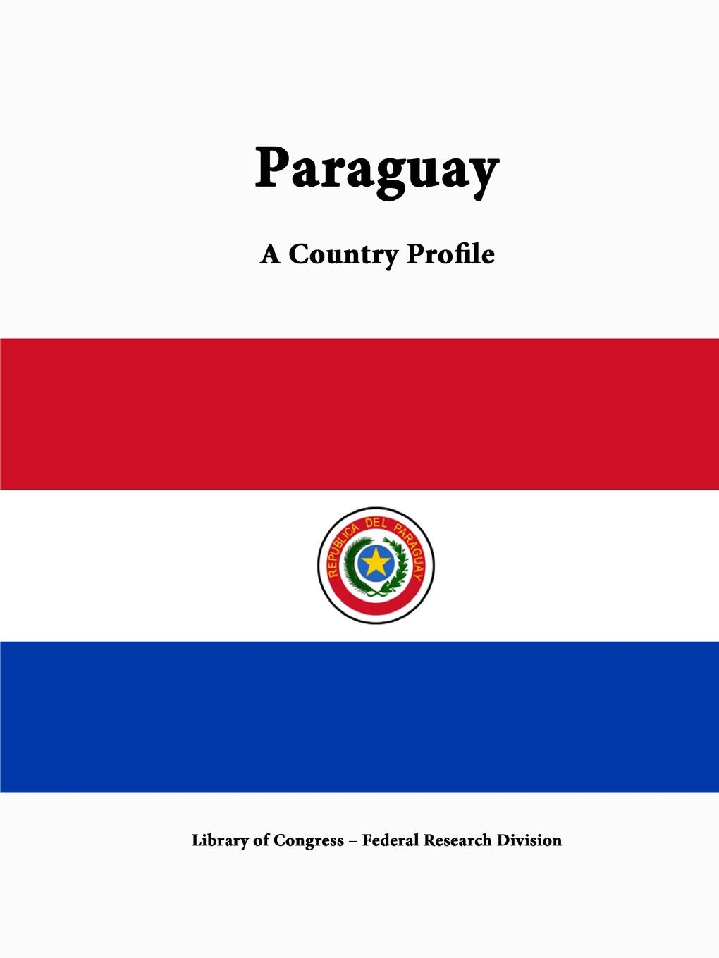 Library of Congress, Federal Research Division Paraguay. A Country Profile library of congress federal research division venezuela a country profile