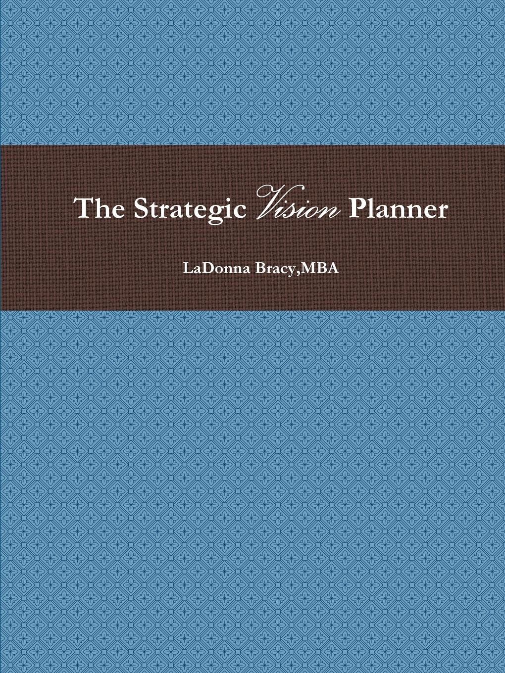 MBA LaDonna Bracy The Strategic Vision Planner suzanne morse w smart communities how citizens and local leaders can use strategic thinking to build a brighter future