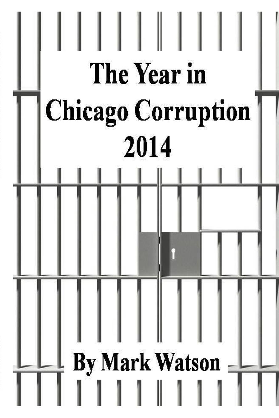 Mark Watson The Year in Chicago Corruption 2014 p g wodehouse ring for jeeves