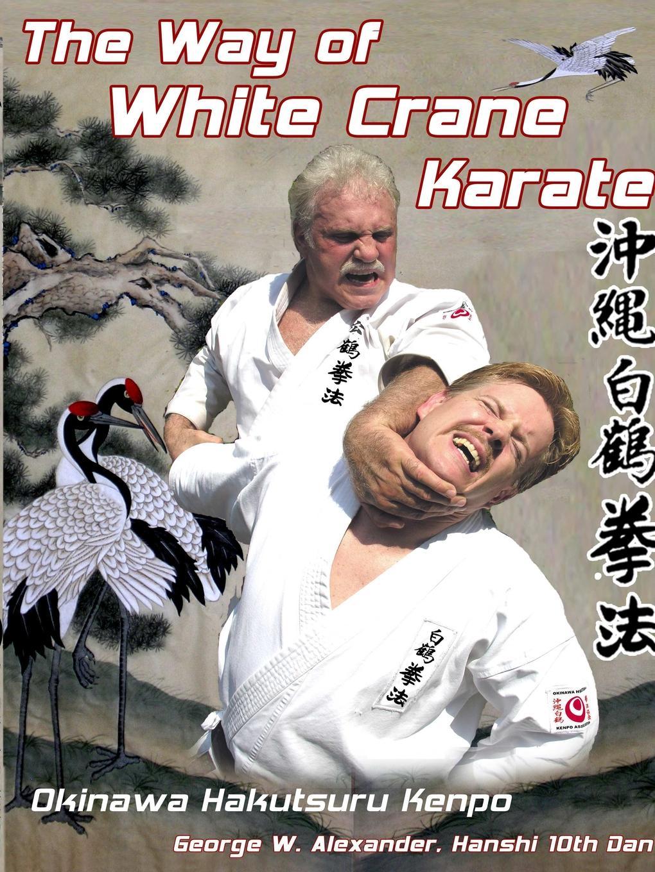 George Alexander The Way of White Crane Karate цена