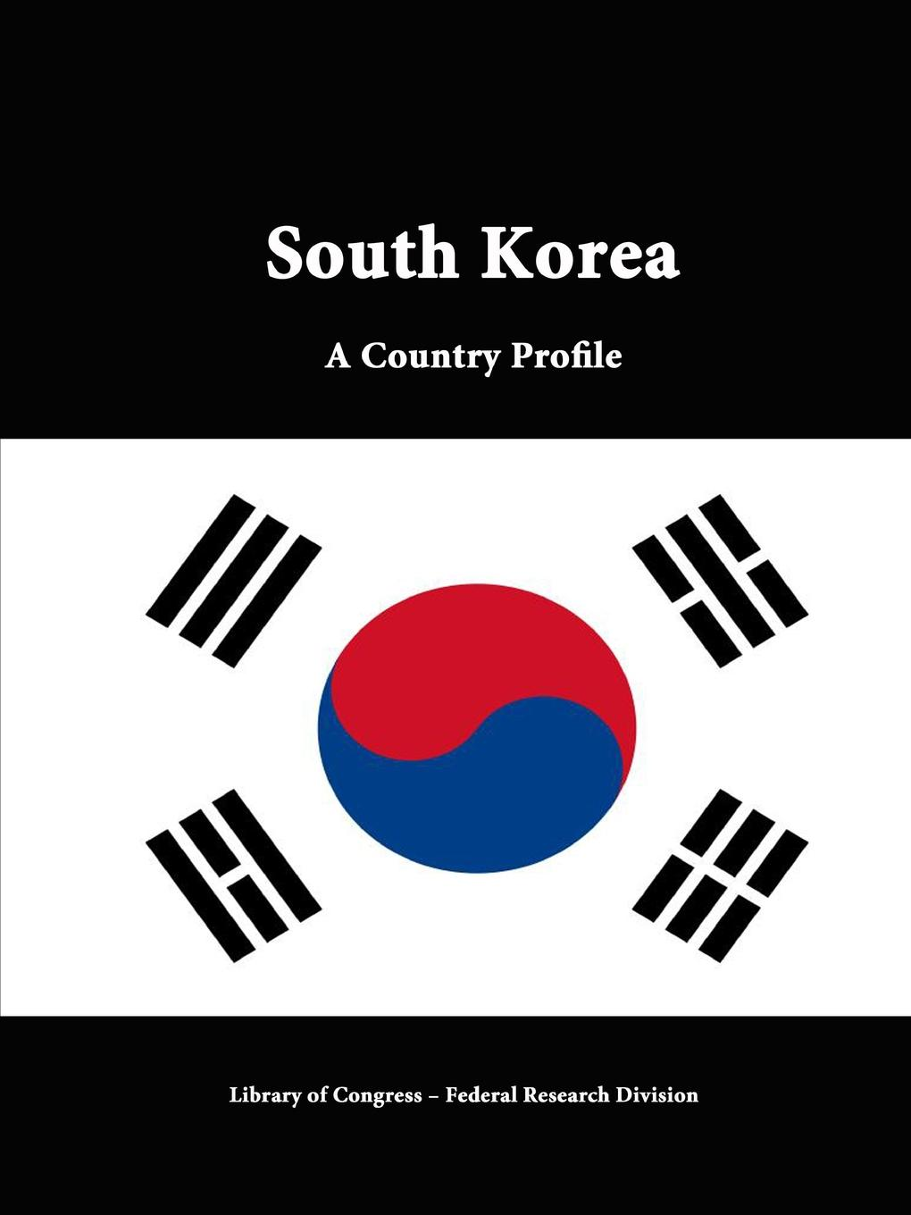 Library of Congress, Federal Research Division South Korea. A Country Profile north korea anonymous country